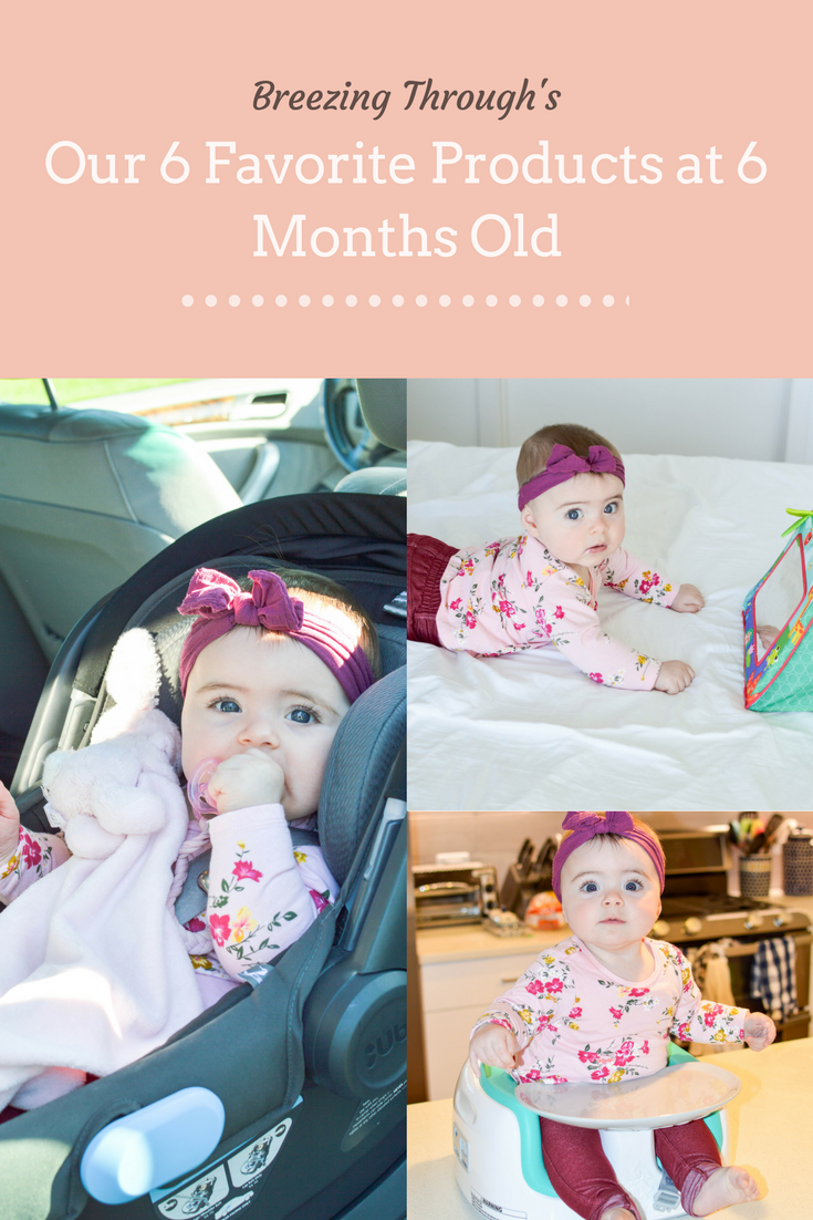 Our 6 Favorite Baby Products at 6 Months | Breezing Through