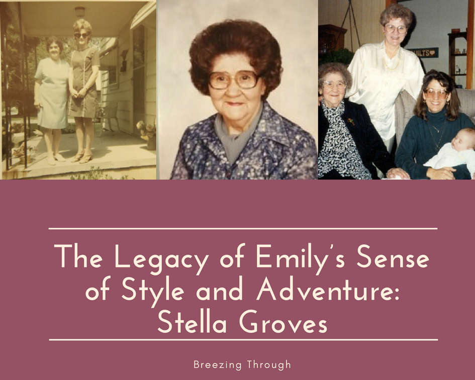 The Legacy of Emily's Sense of Style and Adventure: Stella Groves | Breezing Through